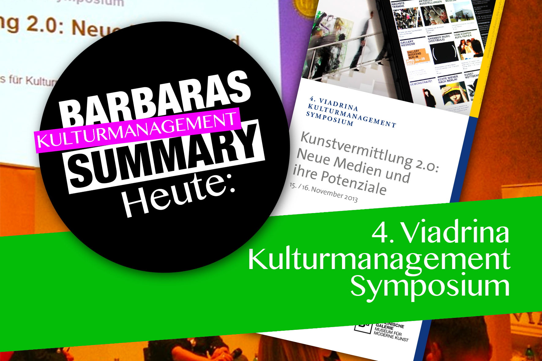 Kunstvermittlung 2.0: Summary vom 4. Viadrina Kultur Symposium